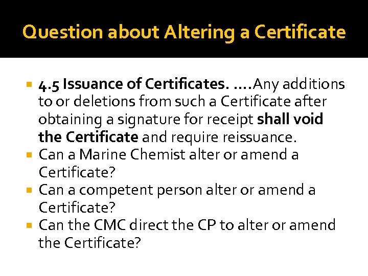 Question about Altering a Certificate 4. 5 Issuance of Certificates. …. Any additions to