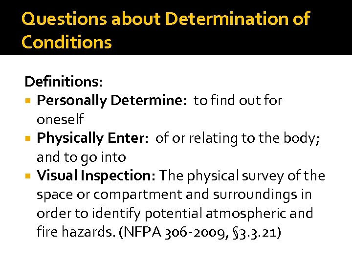 Questions about Determination of Conditions Definitions: Personally Determine: to find out for oneself Physically
