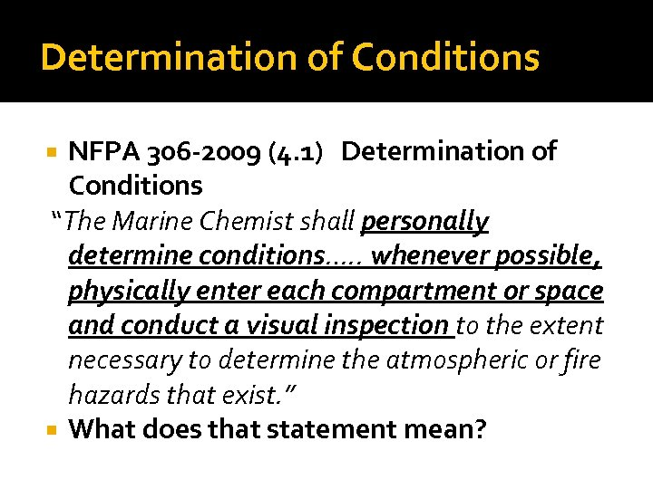 """Determination of Conditions NFPA 306 -2009 (4. 1) Determination of Conditions """"The Marine Chemist"""