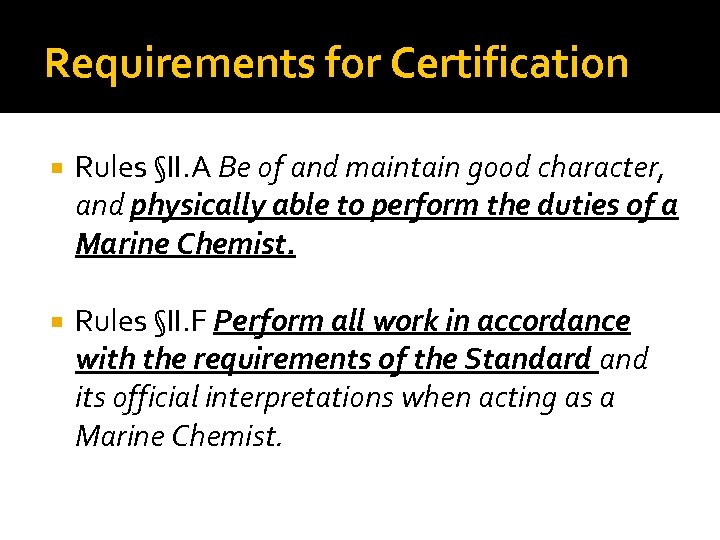 Requirements for Certification Rules §II. A Be of and maintain good character, and physically