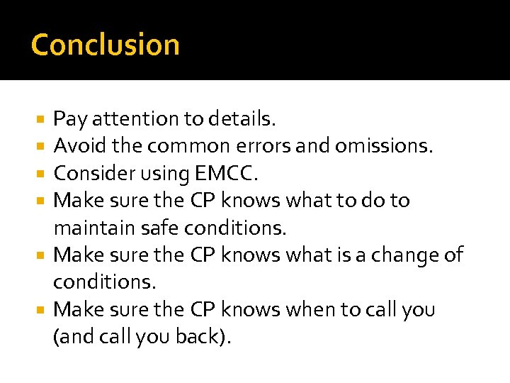 Conclusion Pay attention to details. Avoid the common errors and omissions. Consider using EMCC.