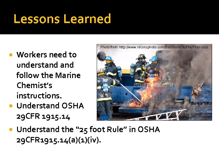 Lessons Learned Photo from http: //www. recon 2 photo. com/Baltimore. City. Fire/Fires-2011 Workers need