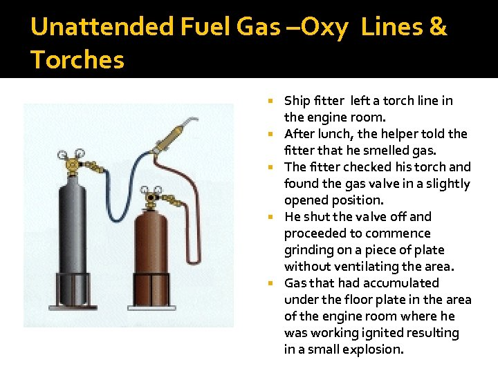 Unattended Fuel Gas –Oxy Lines & Torches Ship fitter left a torch line in