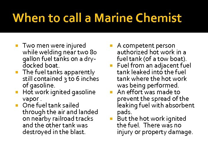 When to call a Marine Chemist Two men were injured while welding near two