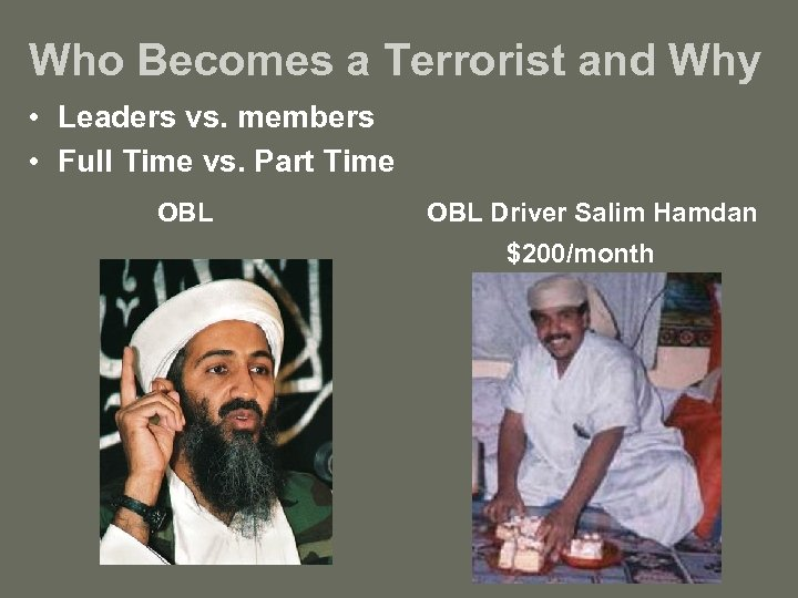 Who Becomes a Terrorist and Why • Leaders vs. members • Full Time vs.