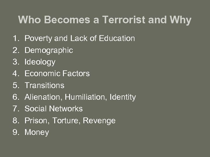 Who Becomes a Terrorist and Why 1. 2. 3. 4. 5. 6. 7. 8.