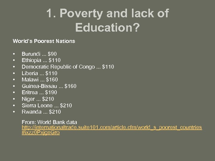 1. Poverty and lack of Education? World's Poorest Nations • • • Burundi. .