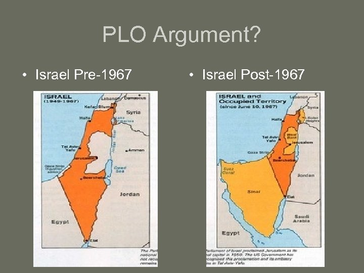 PLO Argument? • Israel Pre-1967 • Israel Post-1967