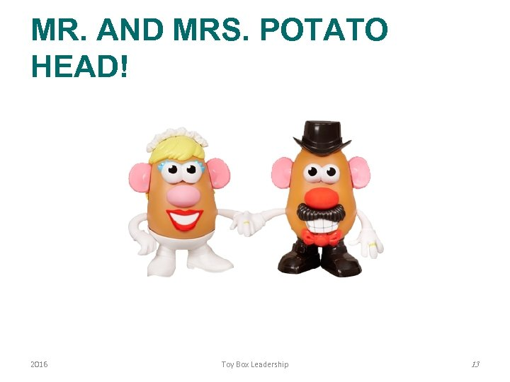 MR. AND MRS. POTATO HEAD! 2016 Toy Box Leadership 13