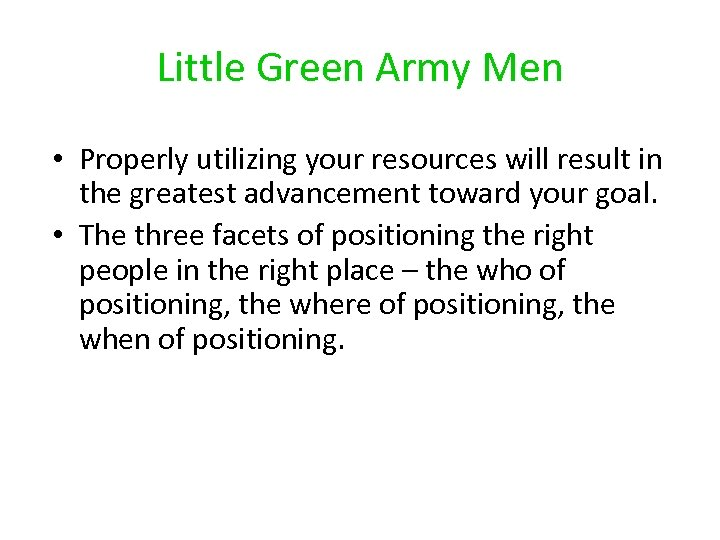 Little Green Army Men • Properly utilizing your resources will result in the greatest