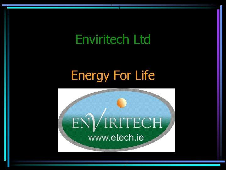 Enviritech Ltd Energy For Life