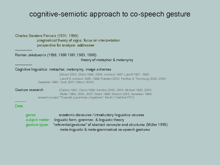cognitive-semiotic approach to co-speech gesture Charles Sanders Peirce's (1931, 1955) pragmaticist theory of signs,