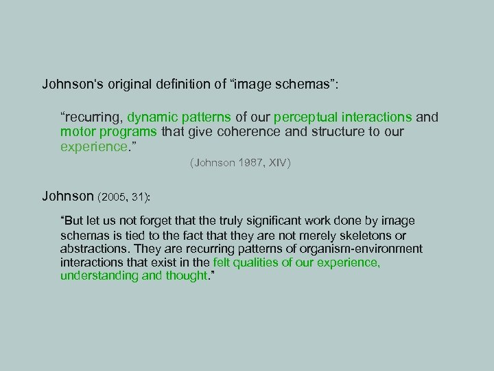 """Johnson's original definition of """"image schemas"""": """"recurring, dynamic patterns of our perceptual interactions and"""