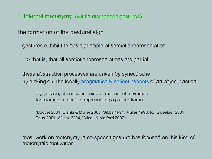 I. internal metonymy (within metaphoric gestures) the formation of the gestural sign gestures exhibit