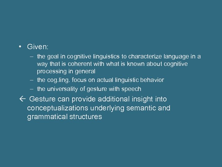• Given: – the goal in cognitive linguistics to characterize language in a
