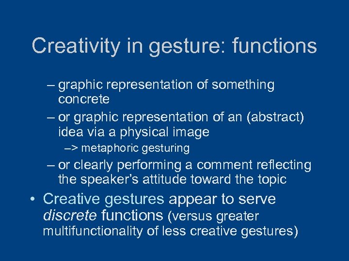 Creativity in gesture: functions – graphic representation of something concrete – or graphic representation