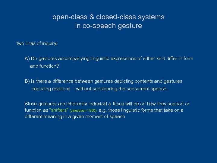 open-class & closed-class systems in co-speech gesture two lines of inquiry: A) Do gestures