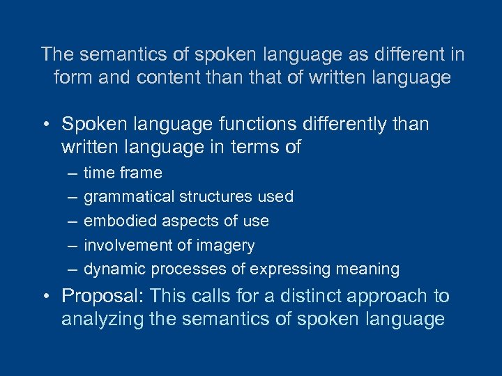 The semantics of spoken language as different in form and content than that of