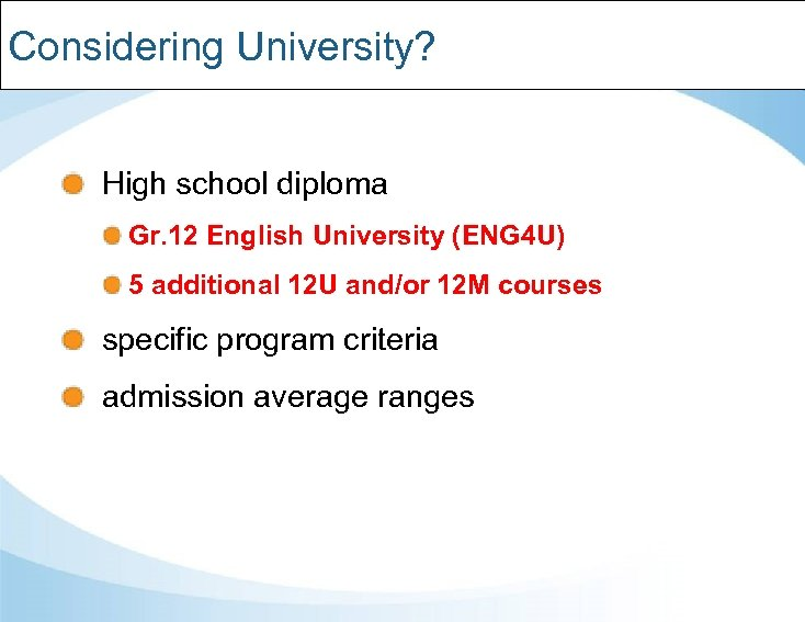 Considering University? High school diploma Gr. 12 English University (ENG 4 U) 5 additional