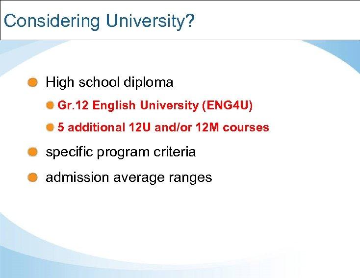 Considering University? High school diploma Gr. 12 English University (ENG 4 U) 5 additional