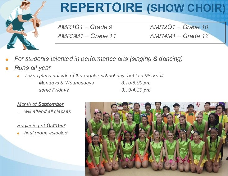 REPERTOIRE (SHOW CHOIR) AMR 1 O 1 – Grade 9 AMR 3 M 1