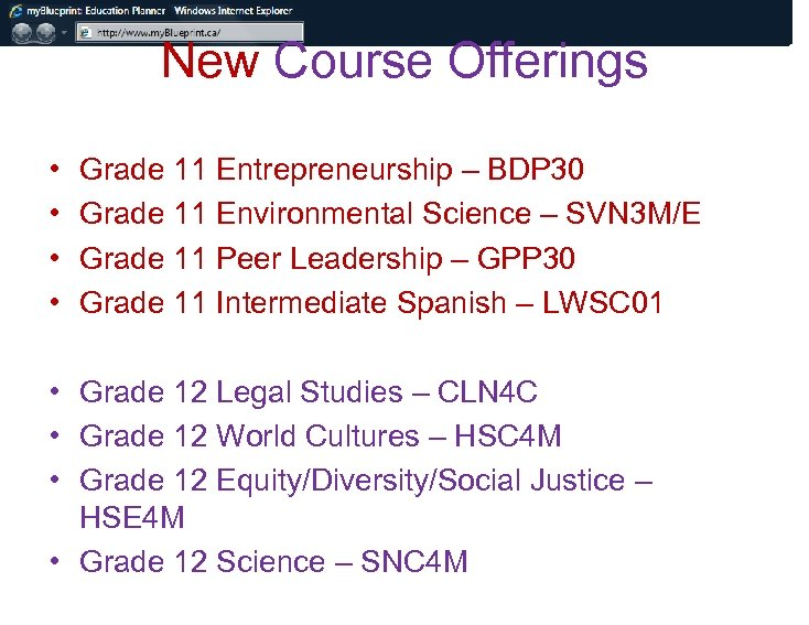 New Course Offerings • • Grade 11 Entrepreneurship – BDP 30 Grade 11 Environmental