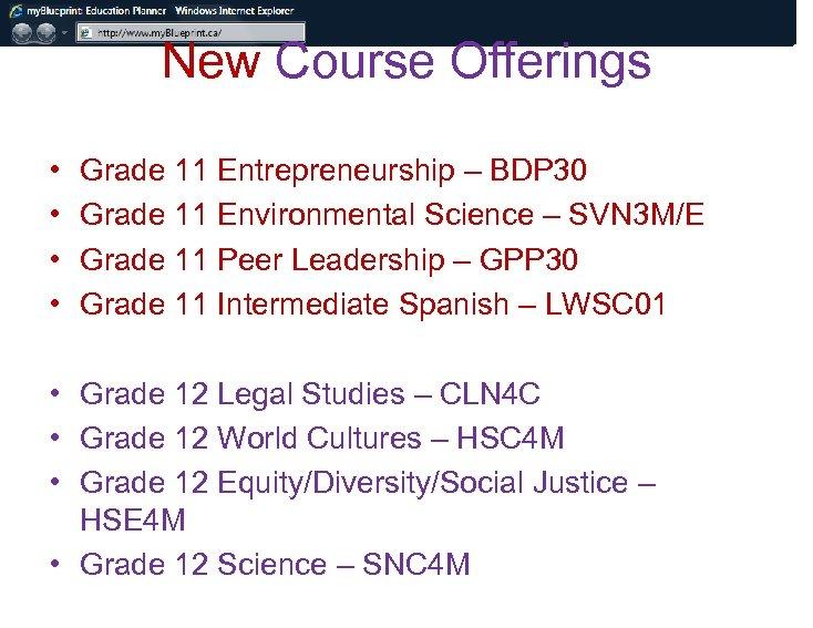 New Course Offerings • • Grade 11 Entrepreneurship – BDP 30 Grade 11 Environmental