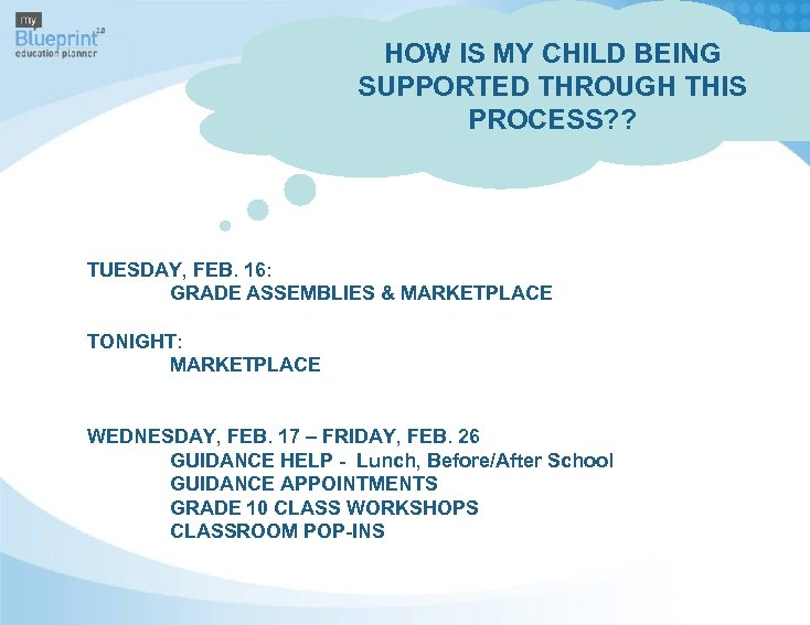 HOW IS MY CHILD BEING SUPPORTED THROUGH THIS PROCESS? ? TUESDAY, FEB. 16: GRADE