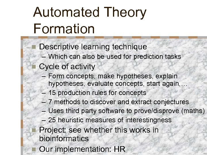 Automated Theory Formation n Descriptive learning technique – Which can also be used for