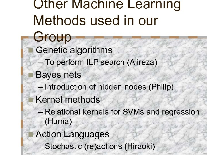 Other Machine Learning Methods used in our Group n Genetic algorithms – To perform