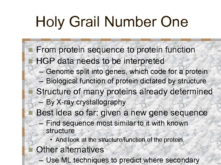 Holy Grail Number One From protein sequence to protein function n HGP data needs