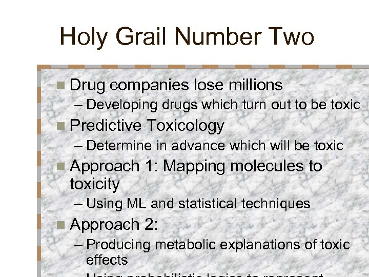 Holy Grail Number Two n Drug companies lose millions – Developing drugs which turn