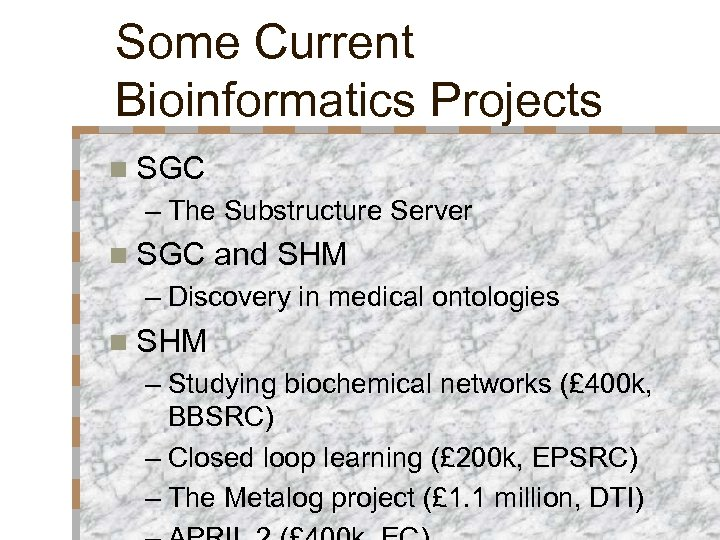 Some Current Bioinformatics Projects n SGC – The Substructure Server n SGC and SHM