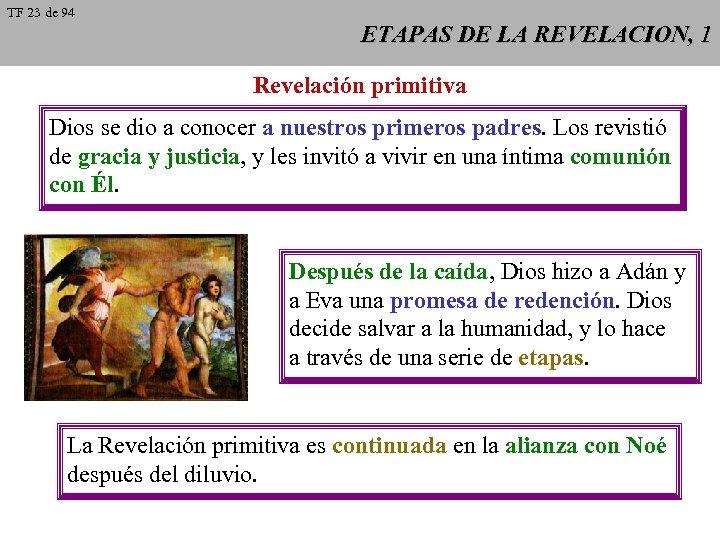 TF 23 de 94 ETAPAS DE LA REVELACION, 1 Revelación primitiva Dios se dio