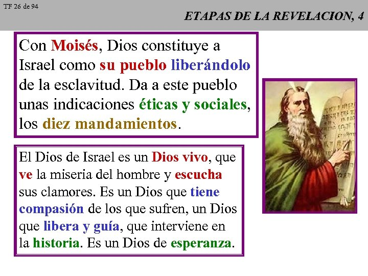 TF 26 de 94 ETAPAS DE LA REVELACION, 4 Con Moisés, Dios constituye a