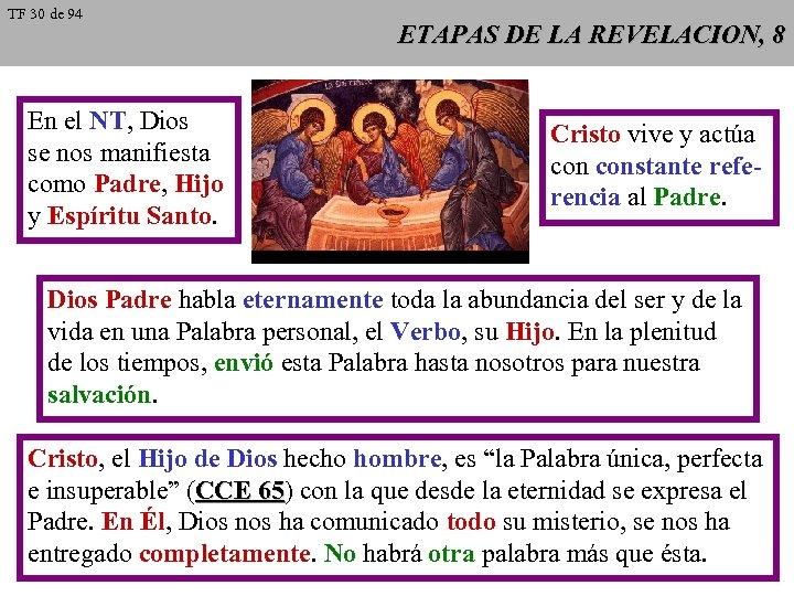 TF 30 de 94 En el NT, Dios se nos manifiesta como Padre, Hijo