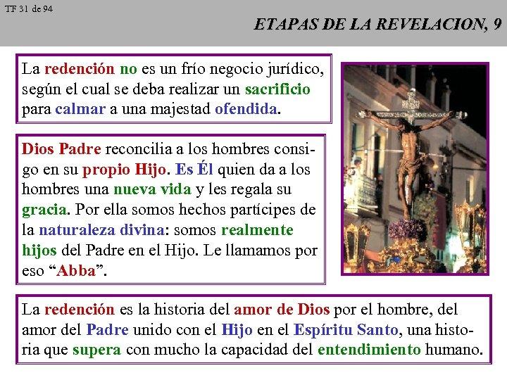 TF 31 de 94 ETAPAS DE LA REVELACION, 9 La redención no es un