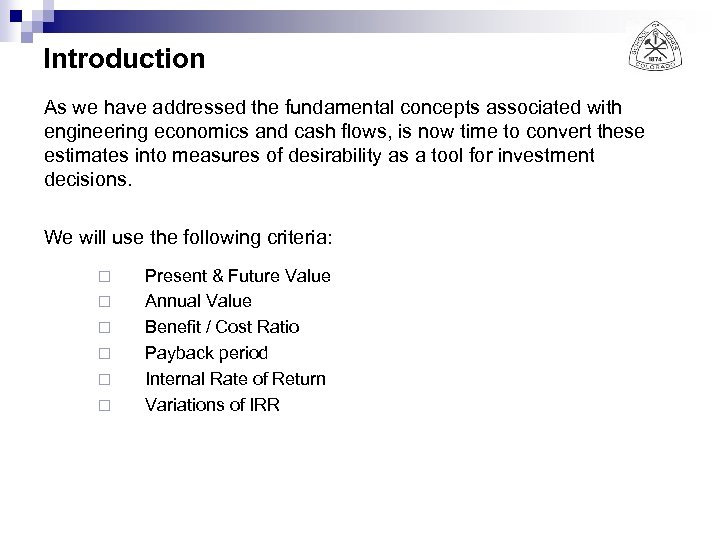 Introduction As we have addressed the fundamental concepts associated with engineering economics and cash