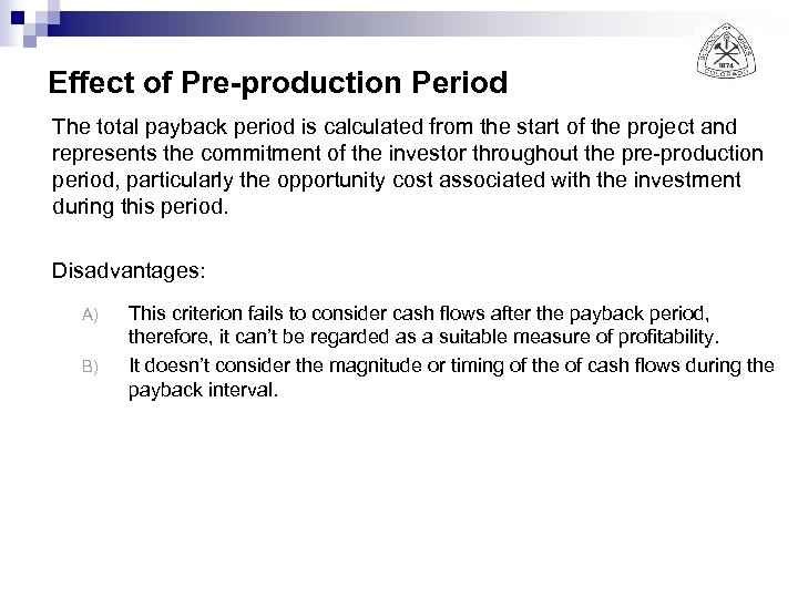 Effect of Pre-production Period The total payback period is calculated from the start of