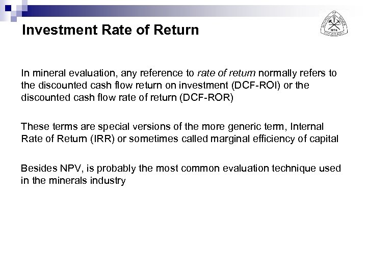 Investment Rate of Return In mineral evaluation, any reference to rate of return normally
