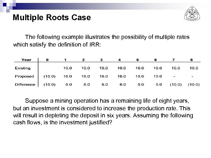 Multiple Roots Case The following example illustrates the possibility of multiple rates which satisfy
