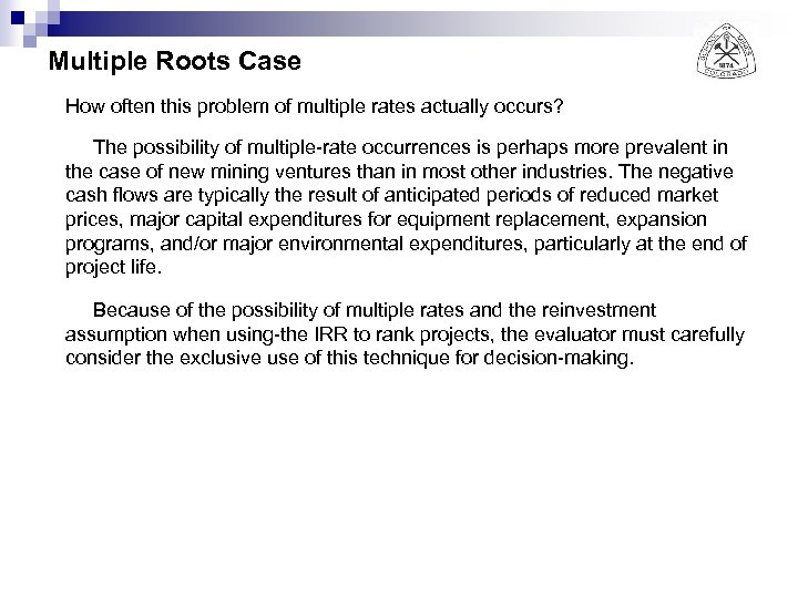 Multiple Roots Case How often this problem of multiple rates actually occurs? The possibility