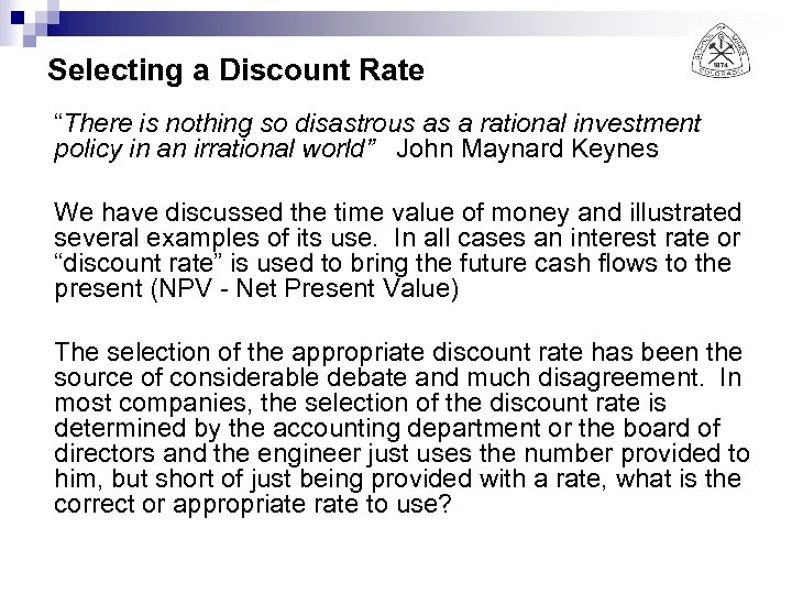 "Selecting a Discount Rate ""There is nothing so disastrous as a rational investment policy"