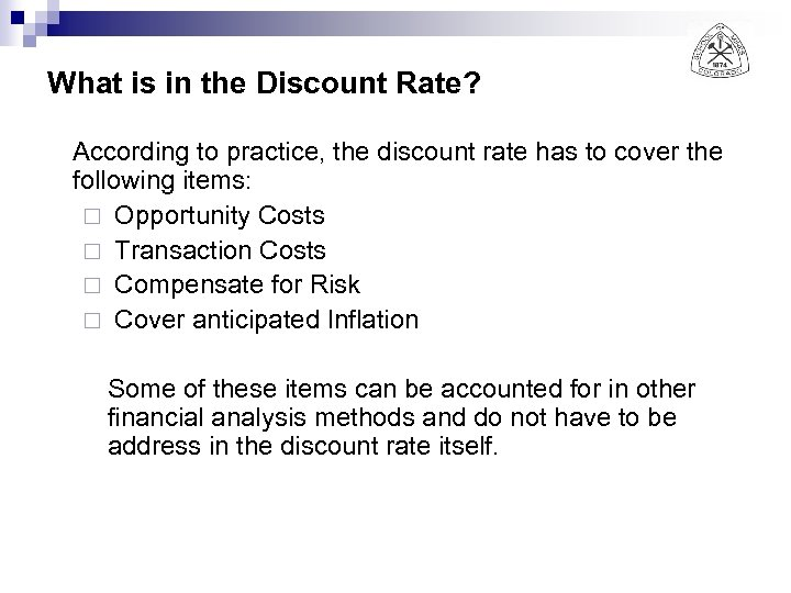 What is in the Discount Rate? According to practice, the discount rate has to
