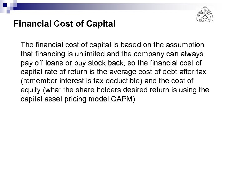 Financial Cost of Capital The financial cost of capital is based on the assumption