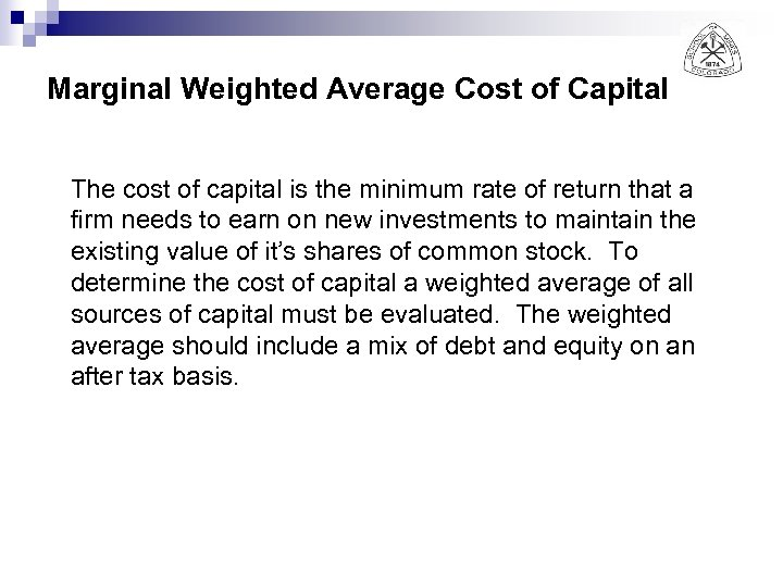 Marginal Weighted Average Cost of Capital The cost of capital is the minimum rate
