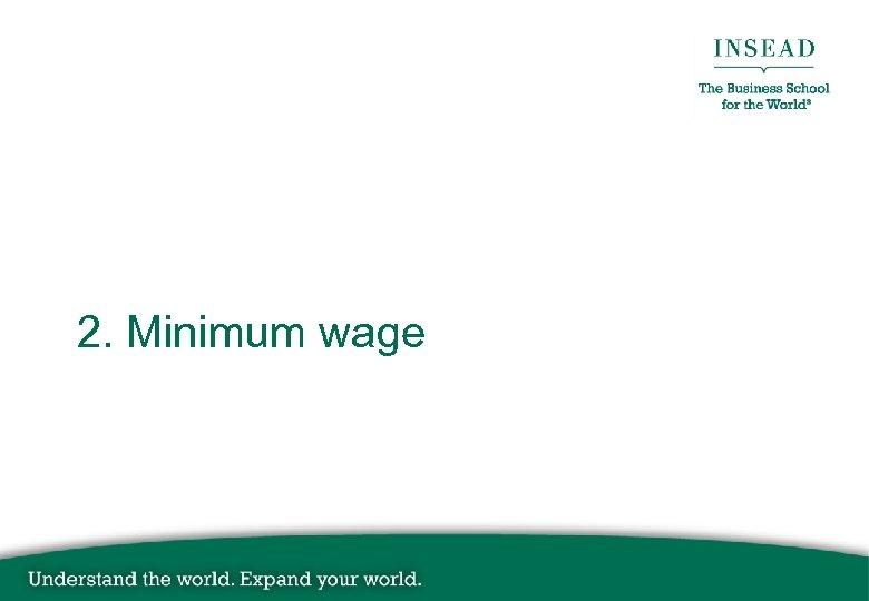 2. Minimum wage