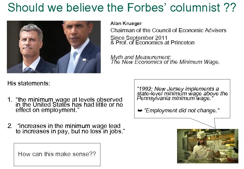 Should we believe the Forbes' columnist ? ? Alan Krueger Chairman of the Council