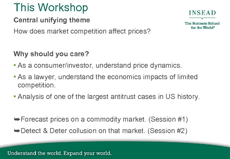 This Workshop Central unifying theme How does market competition affect prices? Why should you