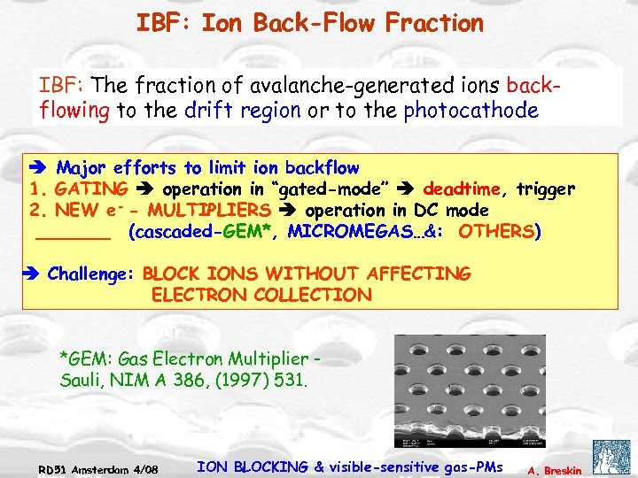 IBF: Ion Back-Flow Fraction IBF: The fraction of avalanche-generated ions backflowing to the drift